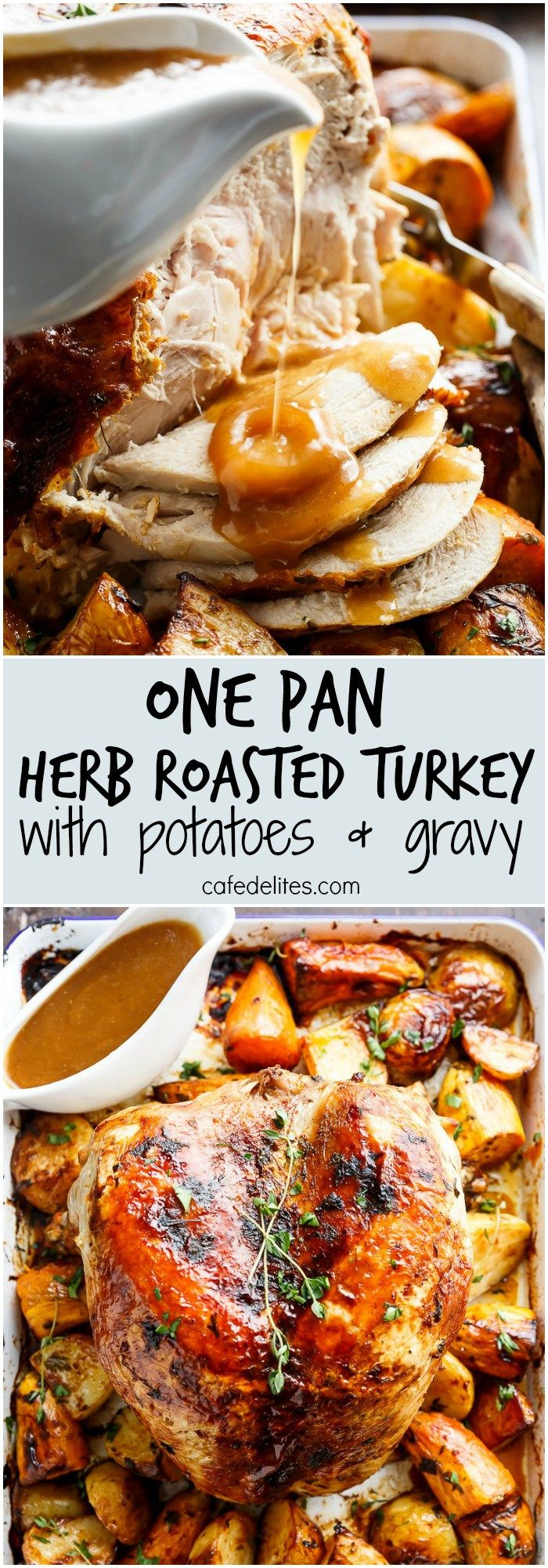 One Pan Juicy Herb Roasted Turkey & Potatoes, with a flavourful gravy made with only 3 ingredients, just in time for Thanksgiving menu planning!   http://cafedelites.com