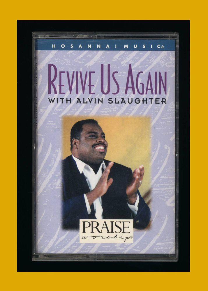 Alvin Slaughter - Revive Us Again (1994 Cassette Tape) Hosanna! Music CCM #GospelPRAISEWORSHIP