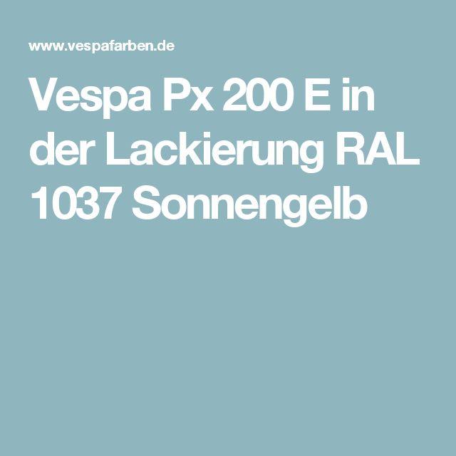 Vespa Px 200 E in der Lackierung RAL 1037 Sonnengelb