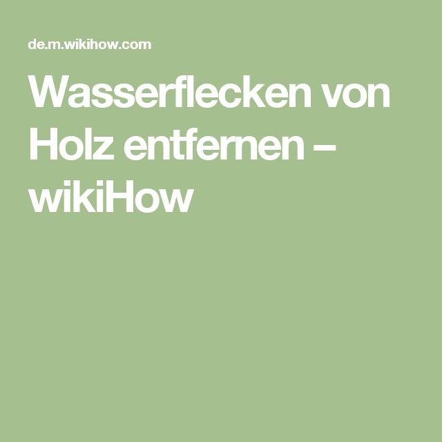 Wasserflecken von Holz entfernen – wikiHow