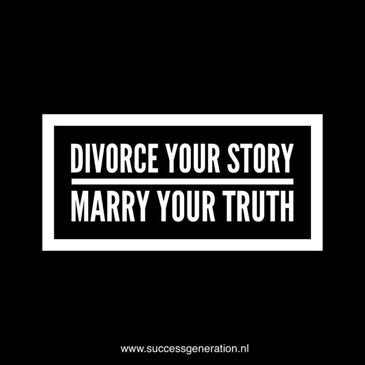 Divorce your story marry your truth #success #focus #bullshit #clarity #daily