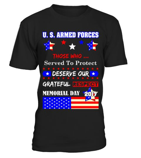 Us Armed Force Deserve Respect Memorial Day Tshirt