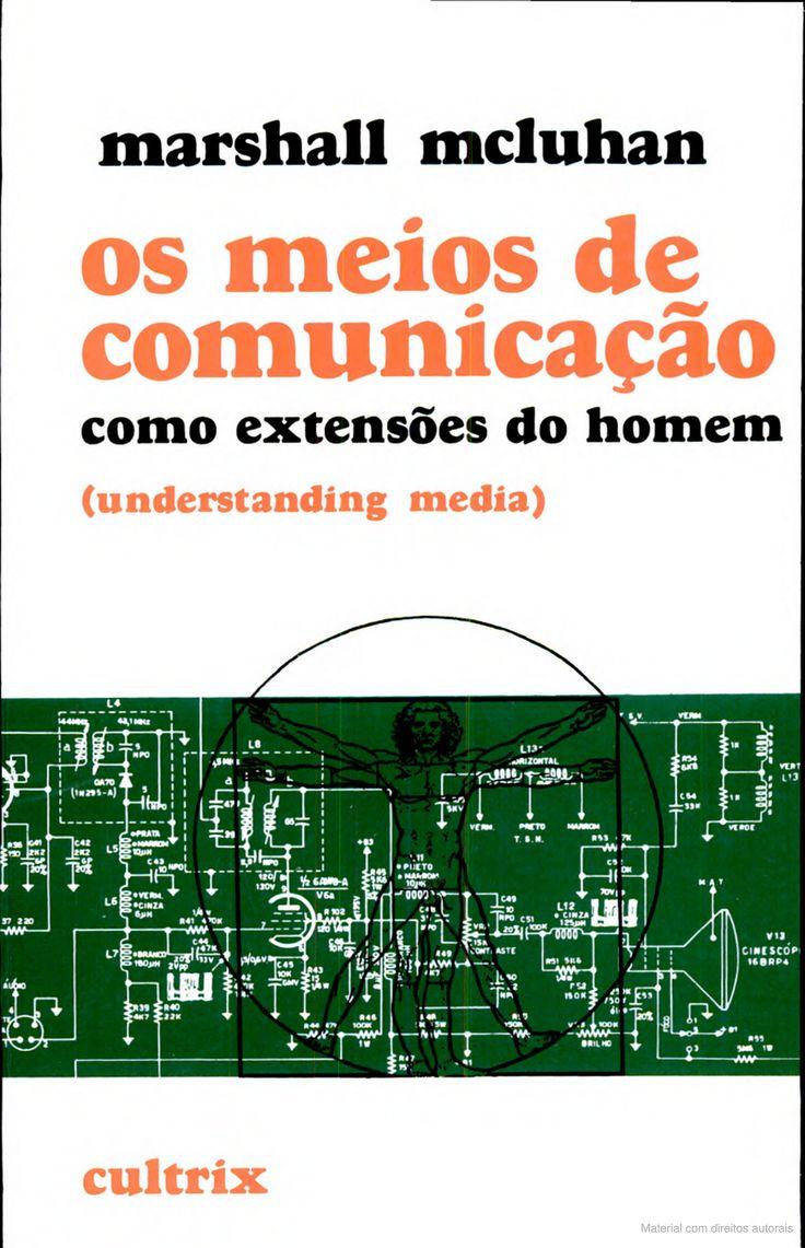 MCLUHAN - Os meios de comunicação como extensões do homem
