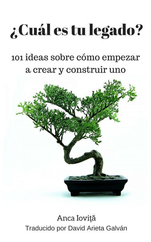 ¿Cuál es tu legado? 101 ideas sobre cómo empezar a crear y construir uno #legado #creatividad #significado #vida #deja #inspirador #motivación #libros #salud #cuerpo #mente #alma #autoayuda