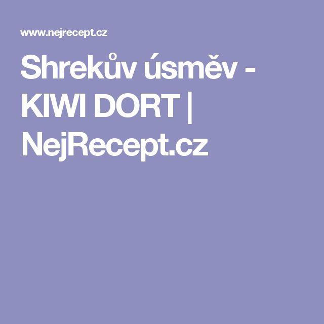 Shrekův úsměv - KIWI DORT | NejRecept.cz
