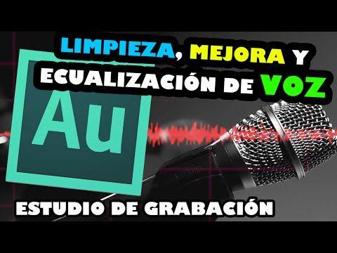 ESTUDIO DE GRABACIÓN | Eliminar Ruido, Mejorar y nivelar volumen de voz - YouTube