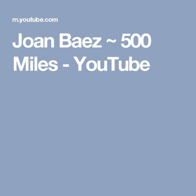 Joan Baez ~ 500 Miles - YouTube