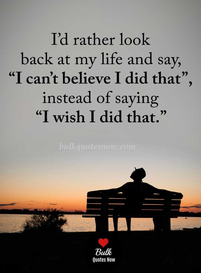 I D Rather Look Back At My Life And Say Enjoying Life Quotes Christmas Quotes And Sayings Inspiration Happy Life Quotes