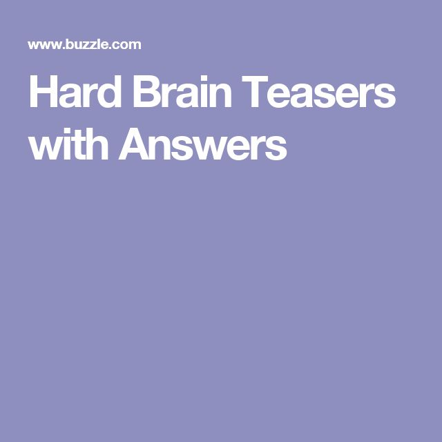 Hard Brain Teasers with Answers More
