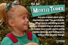 I took Zimbio's 'Full House' quiz and I'm Michelle Tanner! Who are you?