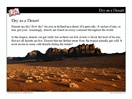 In this science mini-lesson, students learn about a desert ecosystem and are introduced to some plant and animal adaptations that help organisms survive in the harsh desert environment. View it here: http://www.teachervision.fen.com/desert-ecology/mini-lesson/71854.html
