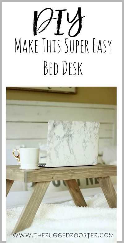 How to make a DIY Super Easy Bed Tray For Working, Sipping Tea or lounging in bed. Breakfast Tray, Bed Tray, Bed Desk www.theruggedrooster.com