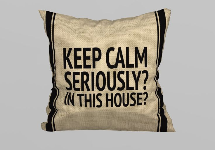 Pillow Keep Calm, Seriously? In this House 45x45cm  (without Filling) by magicdallas on Etsy