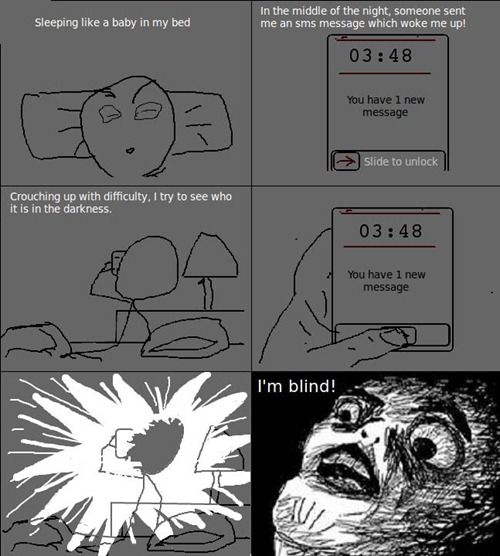 and i hate the sender every time.: Funny, Rage Comics, Night, Humor, Middle, Beauty Queens, I M Blind