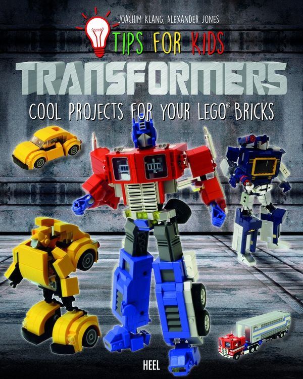 LEGO Transformers - Cool Projects for Your Bricks Tips For Kids Book