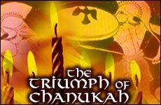 The Triumph of Chanukah. Chanucá foi criada para comemorar o oposto de assimilação cultural Por causa do triunfo deles, a religião judaica sobreviveu.Mais de 2.000 anos depois, os helenistas e os seus deuses pagãos estão enterrados na poeira da história.Mas a sabedoria e conhecimentos do judaísmo continuam a iluminar o mundo.