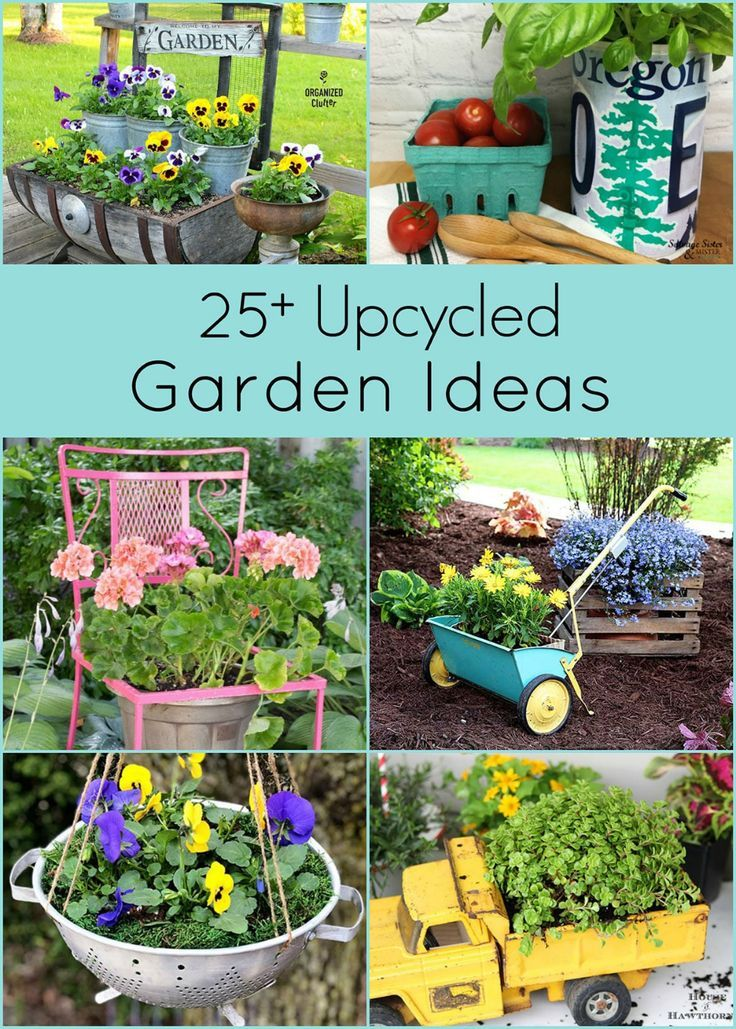 25 Upcycled Garden Ideas In 2020 With Images Upcycle Garden