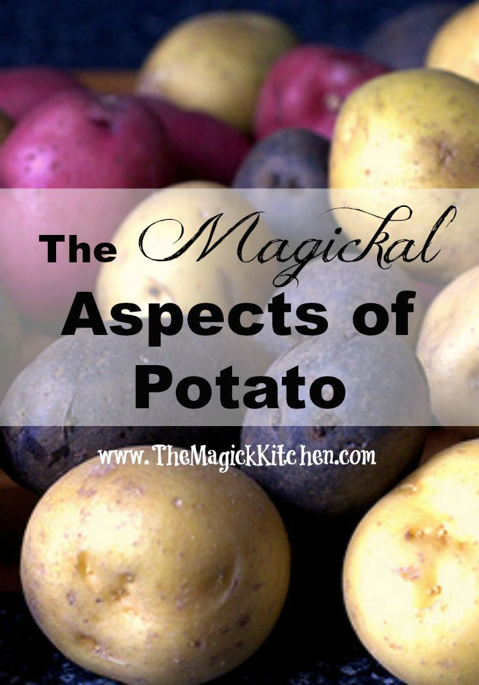 The Magickal Aspects of Potato The Magick Kitchen - Pinned by The Mystic's Emporium on Etsy