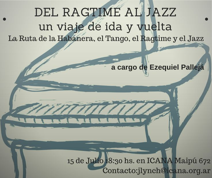 DEL RAGTIME AL JAZZ: un viaje de ida y vuelta La Ruta de la Habanera, el Tango, el Ragtime y el Jazz