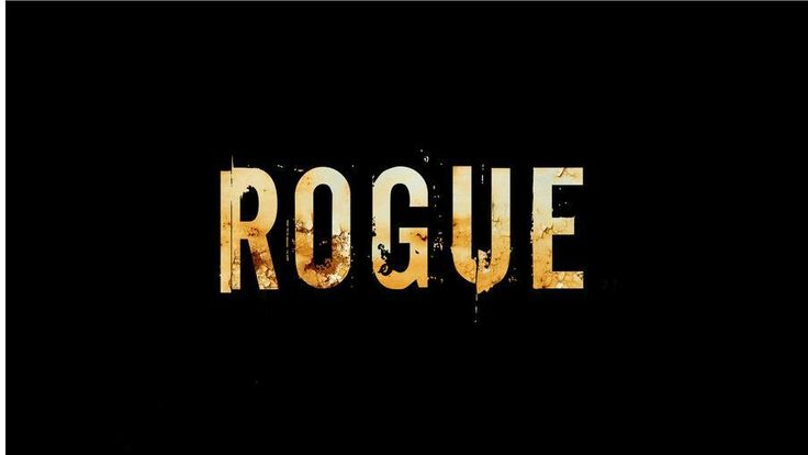 RETURNS IN MARCH 2017  -    Rogue (TV Series 2013– ) -  ACTION / CRIME / DRAMA