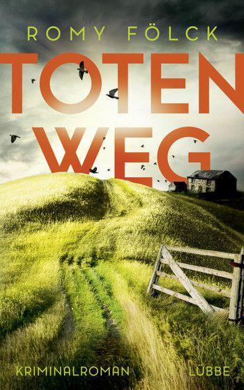 Totenweg: Kriminalroman von Romy Fölck. Elbmarsch-Krimi, Band 1. Mit Polizistin Frida Paulsen und Kriminal-Hauptkommissar Bjarne Haverkorn – VinTageBuch