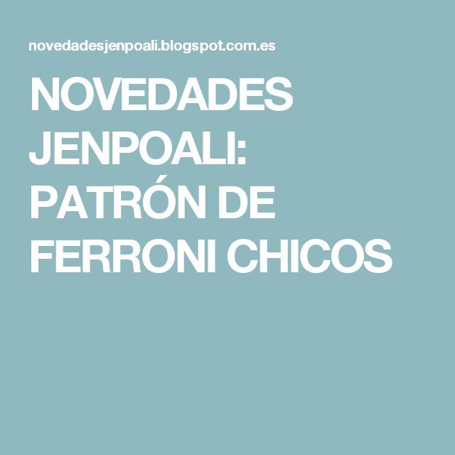 NOVEDADES JENPOALI: PATRÓN DE FERRONI  CHICOS