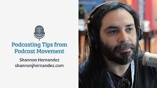 Podcasting Tips from a Radio Personality | Shannon Hernandez