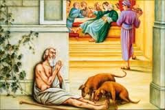 """September 25th - Luke 16:19-31: Jesus said to the Pharisees: """"There was a rich man who dressed in purple garments and fine linen and dined sumptuously each day. And lying at his door was a poor man named Lazarus, covered with sores, who would gladly have eaten his fill of the scraps that fell from the rich man's table. Dogs even used to come and lick his sores. When the poor man died, he was carried away by angels to the bosom of Abraham."""