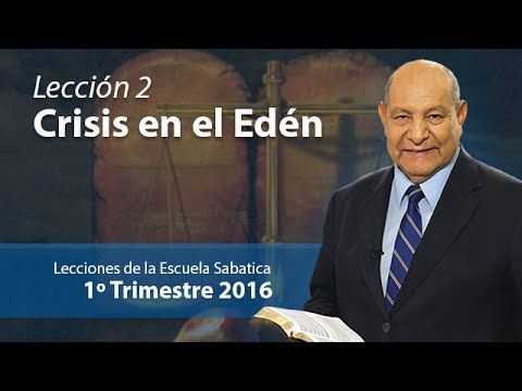 Pastor Bullón - Lección 2 - Crisis en el Edén - Comentarios Escuela Saba...