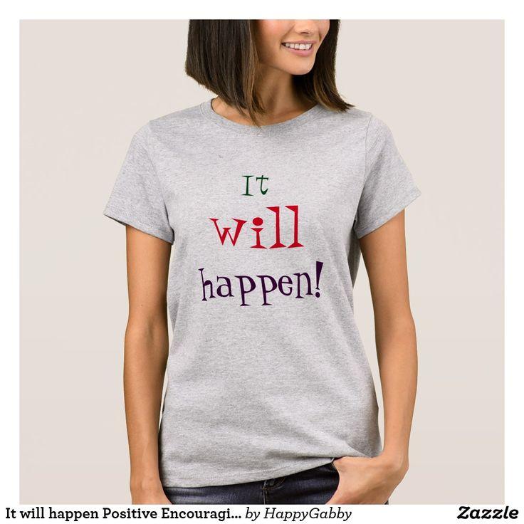 It will happen Positive Encouraging Words T-shirt