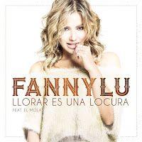 Fanny Lu - Llorar Es Una Locura ft El Mola