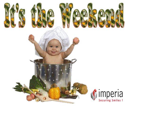 """Happy Weekend """