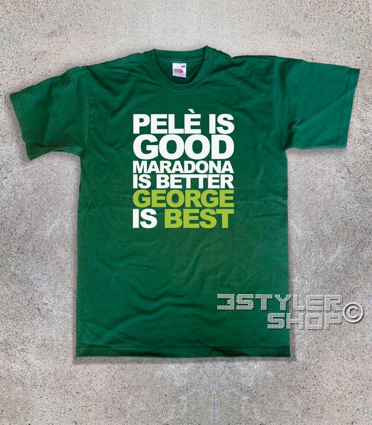 Pelè is good, Maradona is better, George is Best
