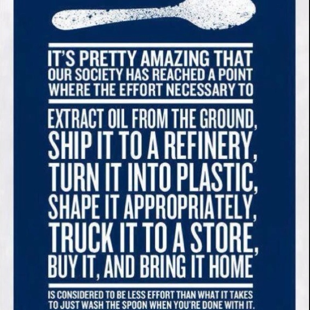 !: Food For Thoughts, Quote, Reuse Recycled, Photo Wall, Plastic Spoons, Poster, So True, Paper Plates, Oil