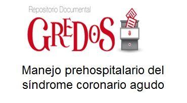 Trabajo de Fin de Grado, TFG. Acceso gratuito. Repositorio Documental de la Universidad de Salamanca: Manejo prehospitalario del síndrome coronario agudo.
