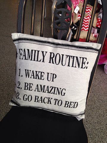 Family Routine wake up be awesome go to sleep. Family. Quotes. Home decor. Pillow