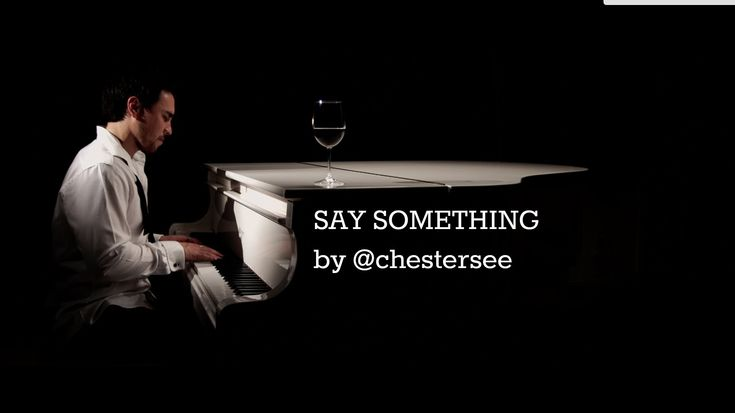 Say Something by @chestersee - A Great Big World (Cover) This makes me cry, and he's also SUPER attractive