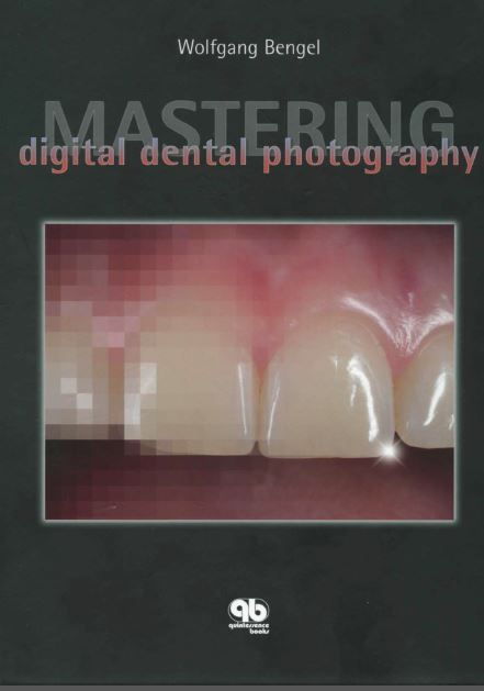 Mastering Digital Dental Photography PDF