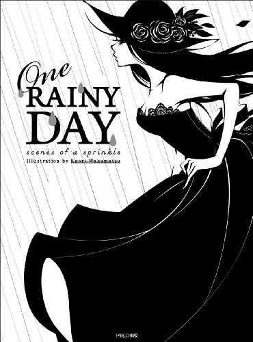 One RAINY DAY  scenes of a sprinkle   ワカマツカオリ