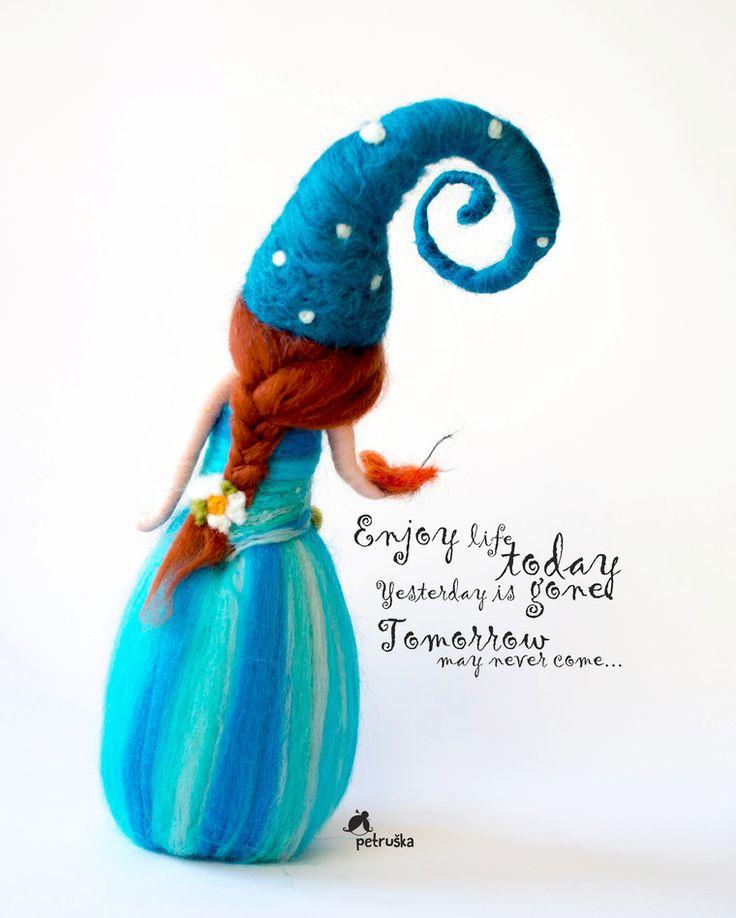 Enjoy life TODAY. Petruška. Handmade with love. Check out Petruskafairyworld on Etsy