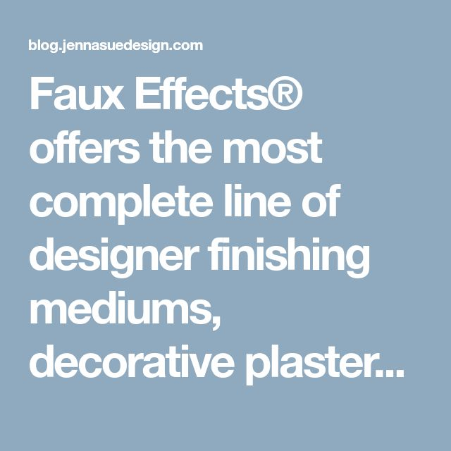 Faux Effects® offers the most complete line of designer finishing mediums, decorative plasters and professional artist's supplies. Find all of your favorite Aqua™ painting and decorating products along with the complete line of Faux Effects® designer finishing products such as LusterStone®, MetalGlow™, Venetian Gem® and LusterSuede™. Choose from decorative artist's colors, basecoats, verdigris kits, tinting colors, waxes, topcoats, stone finishes, old world plasters, sealers, stains, ...