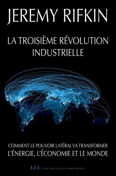 Jeremy Rifkin, La troisième révolution industrielle.