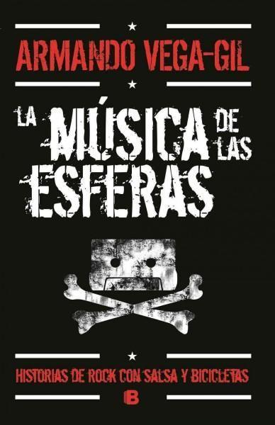La musica de las esferas/ Music of the Spheres: Historias De Rock Con Salsa Y Bicicletas