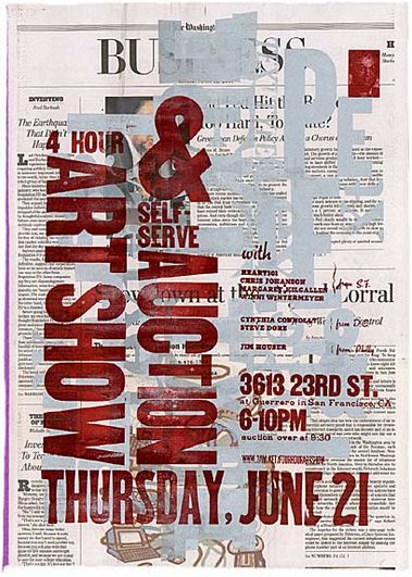 http://www.3am.net/fourhourartshow/posters.html This four hour art show poster combines elements of overlapping contrasting text above a background image of a much smaller, newspaper text effectively to make the main message stand out in an attractive way. The directional change in the text is eye catching, yet still allows the audience to read the text in the correct order. This poster is truly a piece of art!