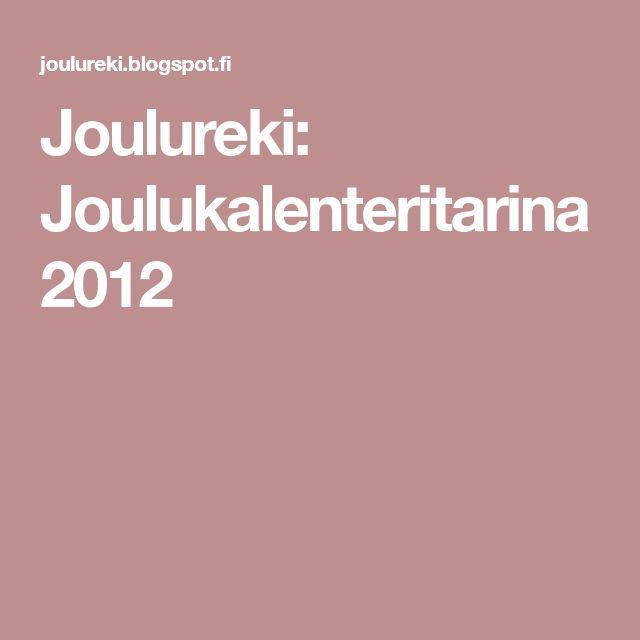 Joulureki: Joulukalenteritarina 2012