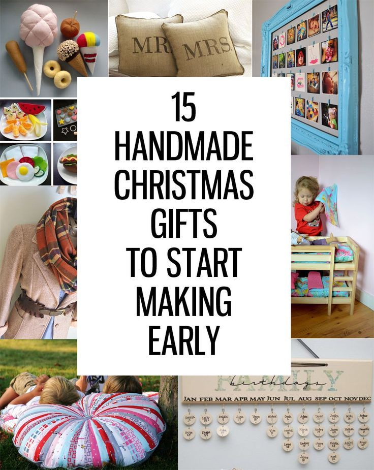 "15 Handmade Christmas Gifts to Start Making Early! I really love some of these ideas and I need all the extra ""do ahead"" time that I can get!!"