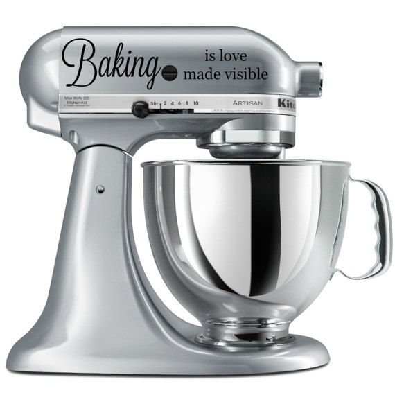 Baking Is Love Made Visible KitchenAide Mixer Vinyl By 1414Designs