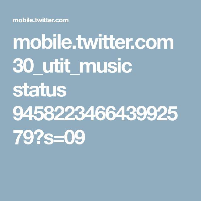 mobile.twitter.com 30_utit_music status 945822346643992579?s=09