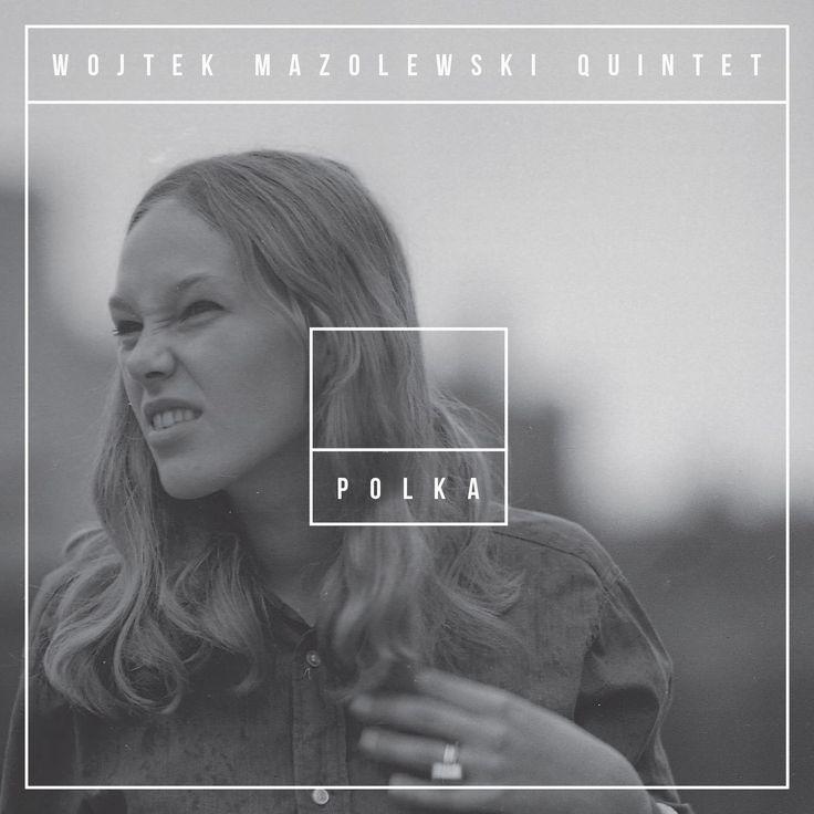 Wojtek Mazolewski Quintet - Polka
