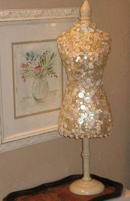 Vintage dress form covered in buttons - Artsy Fartsy: Show off your form...